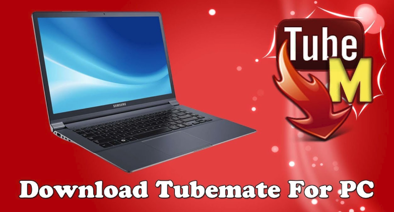 Tubemate for PC | Download & Install Tubemate Apk for Windows